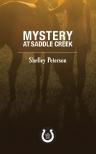 Peterson, Shelley Mystery at Saddle Creek