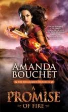 Bouchet, Amanda A Promise of Fire