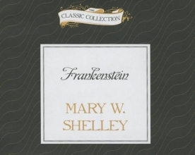 Shelley, Mary W. Frankenstein