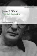 White, James L. The Salt Ecstasies