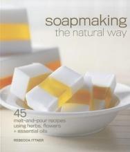 Rebecca Ittner Soapmaking the Natural Way