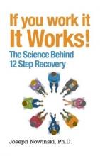 Joseph Nowinski If You Work It, It Works