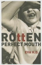 H.D., Eva Rotten Perfect Mouth