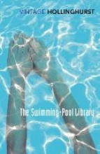 Hollinghurst, Alan The Swimming Pool Library