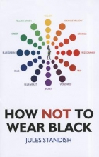 Jules Standish How Not to Wear Black