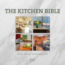 Ballinger, Barbara,   Crane, Margaret,   Gilmer, Jennifer The Kitchen Bible