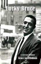 Friedman, Bruce Jay Lucky Bruce