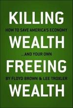 Brown, Floyd Killing Wealth, Freeing Wealth