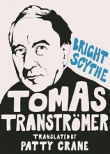 Transtromer, Tomas Bright Scythe