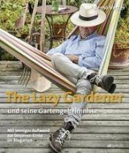 Vetter, Remo,   Brüllmann, Dave The Lazy Gardener und seine Gartengeheimnisse