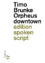 Brunke, Timo Orpheus downtown