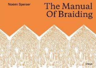 Speiser, Noémi The Manual of Braiding