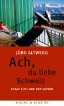 Altwegg, Jürg Ach, du liebe Schweiz