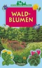 Rennert, Violette Ensslins kleine Naturführer. Waldblumen