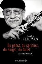 Feidman, Giora Du gehst, du sprichst, du singst, du tanzt