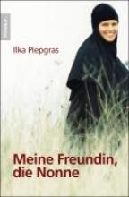 Piepgras, Ilka Meine Freundin, die Nonne