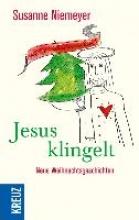 Niemeyer, Susanne Frohe Weihnachten: Jesus klingelt