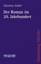 Schärf, Christian Der Roman im 20. Jahrhundert