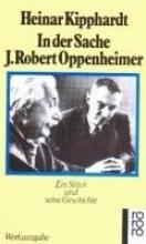 Kipphardt, Heinar In der Sache J. Robert Oppenheimer