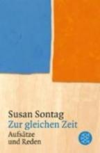 Sontag, Susan Zur gleichen Zeit