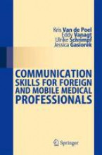 Kris van de Poel,   Eddy Vanagt,   Ulrike Schrimpf,   Jessica Gasiorek Communication Skills for Foreign and Mobile Medical Professionals
