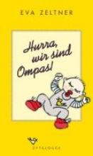 Zeltner, Eva Hurra, wir sind Ompas!