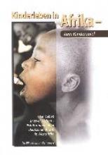 Kleuren-Schryvers, Elke Kinderleben in Afrika - kein Kinderspiel