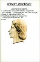 Waiblinger, Wilhelm Werke und Briefe. Textkritische und kommentierte Ausgabe Smtliche Briefe