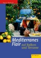 Ratsch, Tanja Mediterranes Flair auf Balkon und Terrasse