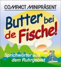 Butter bei de Fische!