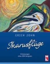 John, Erich Ikarusfl�ge
