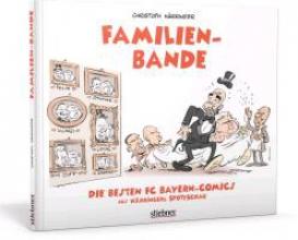 Härringer, Christoph Hrringers Spottschau Special: Familienbande - Die besten FC-Bayern-Comics