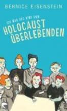 Eisenstein, Bernice Ich war das Kind von Holocaustberlebenden