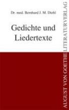 Diehl, Bernhard J. M. Gedichte und Liedertexte