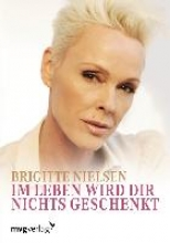 Nielsen, Brigitte Im Leben wird dir nichts geschenkt