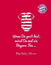 FC Bayern München: Wenn Du groß bist, wirst Du mal ein Bayern-Fan ...