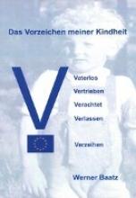 Baatz, Werner Das Vorzeichen meiner Kindheit