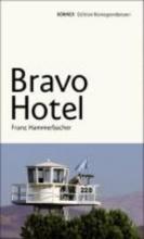 Hammerbacher, Franz Bravo Hotel