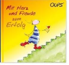Hörtenhuber, Kurt Oups Buch - Mit Herz und Freude zum Erfolg
