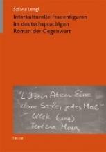 Lengl, Szilvia Interkulturelle Frauenfiguren im deutschsprachigen Roman der Gegenwart