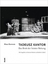 Dermutz, Klaus TADEUSZ KANTOR. Das Brett der letzten Hoffnung