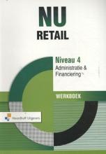 Raymond Zwaal Aad Doelens, NU Retail Admininstratie en Financiering Niveau 4 Werkboek