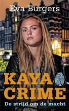 Eva  Burgers Kaya Crime. De strijd om de macht