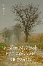 Wieslaw Mysliwski , Het Oog van de Naald
