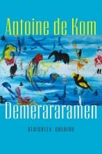 Antoine de Kom , Demerararamen