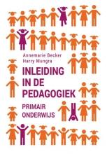Harry Mungra Annemarie Becker, Inleiding in de pedagogiek - primair onderwijs