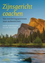 Fred  Korthagen, Ellen  Nuijten Zijnsgericht coachen - Van overlevingspatronen naar authenticiteit