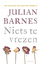 Julian  Barnes Niets te vrezen