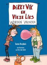 Sunna Borghuis , Dikke Vik en Vieze Lies worden vrienden