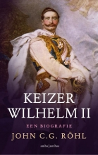 John C.G.  Röhl Keizer Wilhelm II